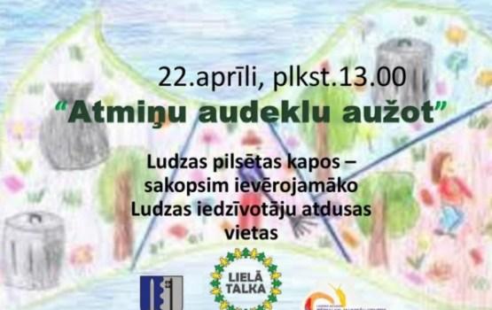 22. un 23. aprīlī - Jaunā Lielā talka Ludzā