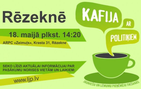 """Reģionālā diskusija """"Kafija ar politikiem"""" Rēzeknē!"""