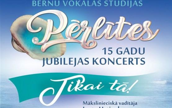 """Bērnu vokālās studijas """"PĒRLĪTES"""" 15 gadu jubilejas koncerts """"TIKAI TĀ"""""""