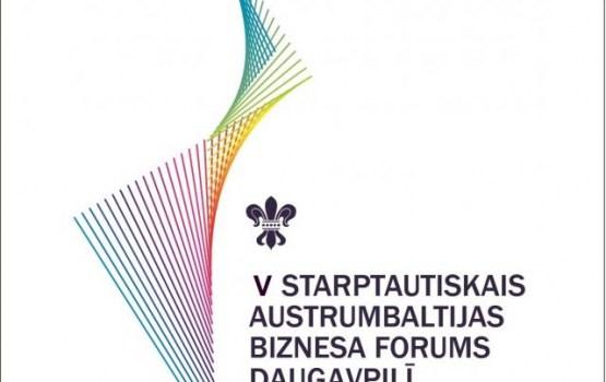 V Starptautiskais Austrumbaltijas Biznesa forums Daugavpilī
