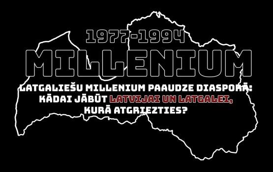 """""""Latgaliešu Millenium paaudze diasporā: kādai jābūt Latgalei, kurā atgriezties?"""""""