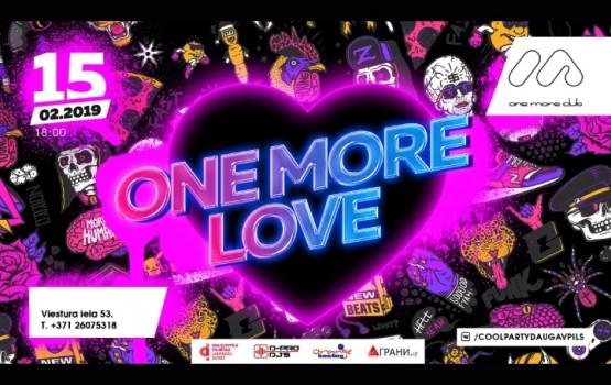 Atgriežas vēl viena ballīte ar skaļu nosaukumu ONE MORE LOVE!